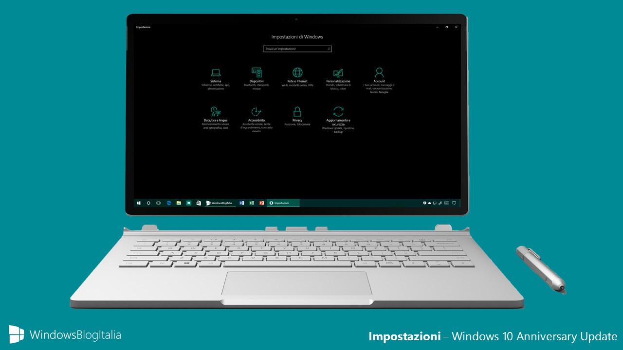 Impostazioni - Windows 10 Anniversary Update