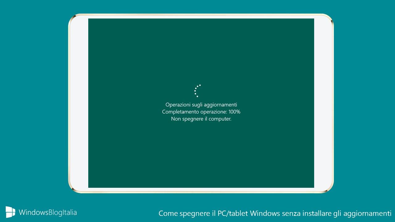 Spegnere il PC senza installare gli aggiornamenti