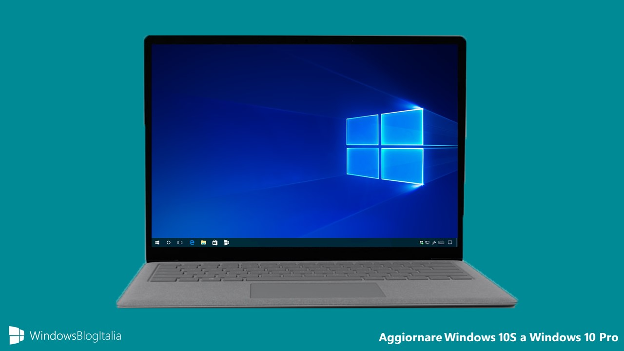 Come aggiornare gratuitamente windows 10 s a windows 10 pro for Window 10 pro