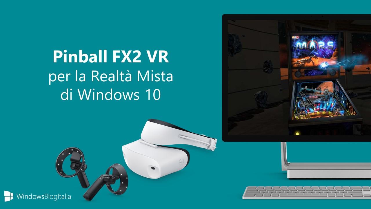Pinball FX2 VR realta mista Windows 10