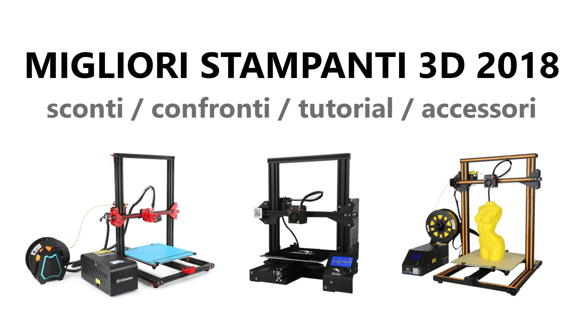 Migliori stampanti 3D 2018