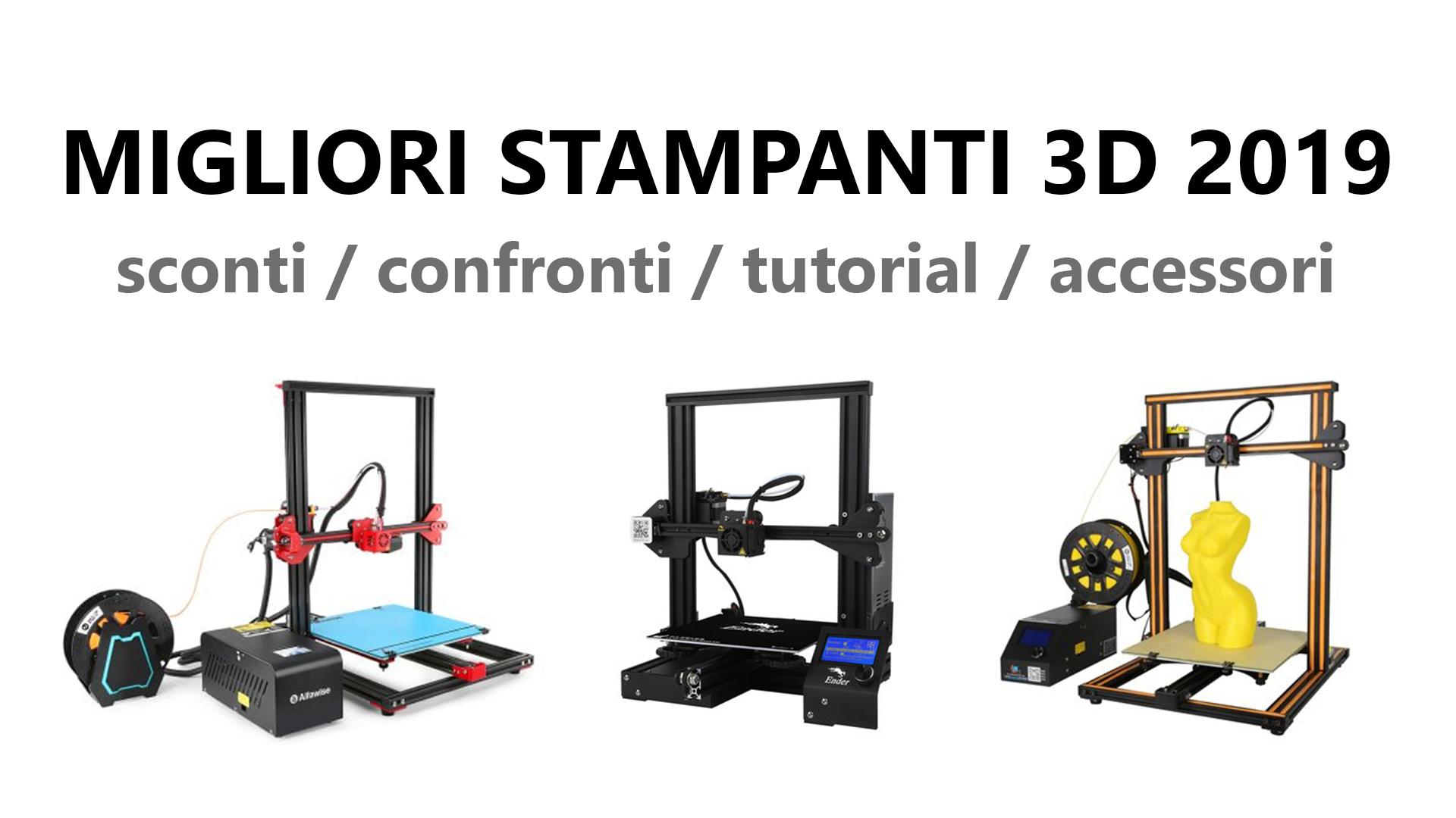 Migliori stampanti 3D 2019