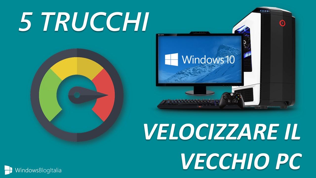 5 trucchi per velocizzare il vecchio PC Windows 10