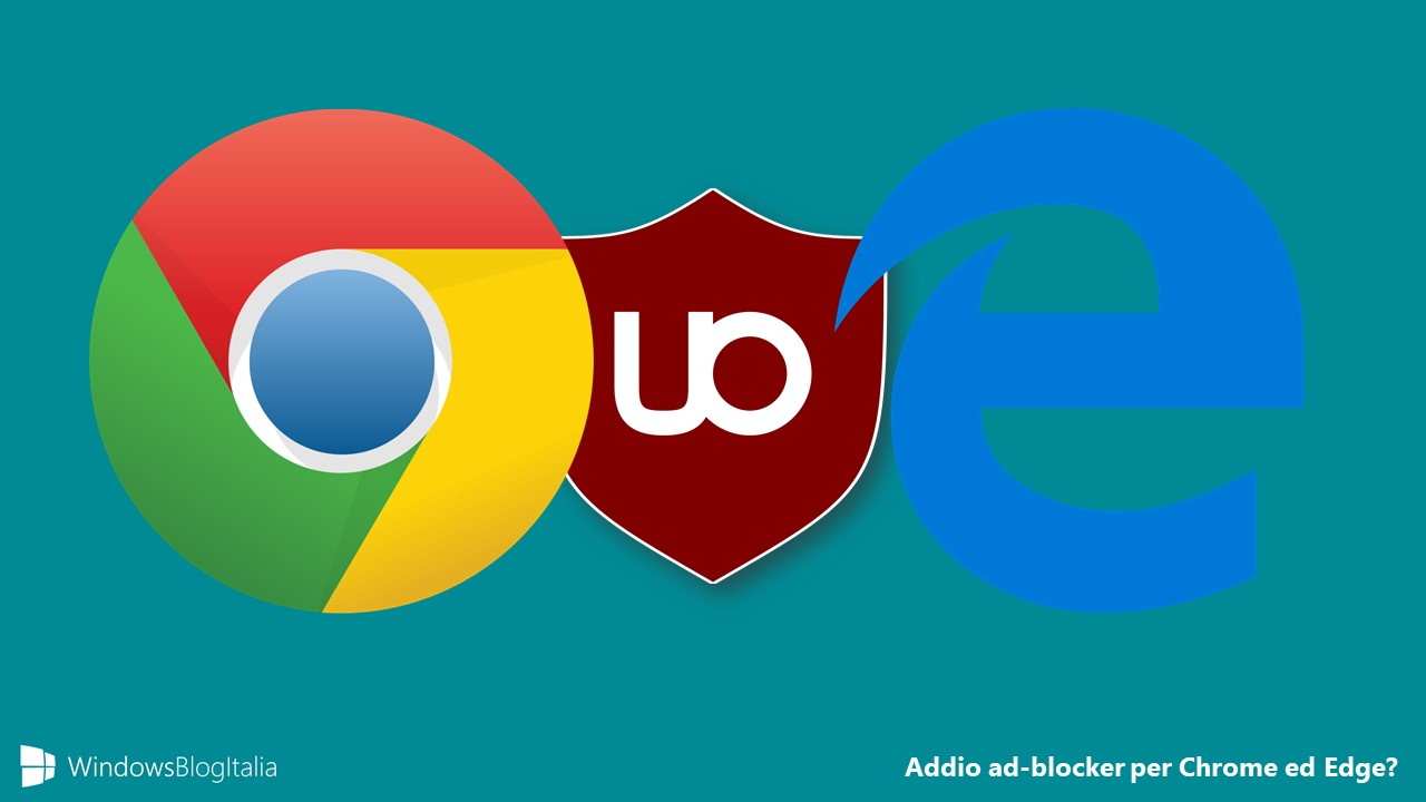 Addio ad-blocker Google Chrome Microsoft Edge