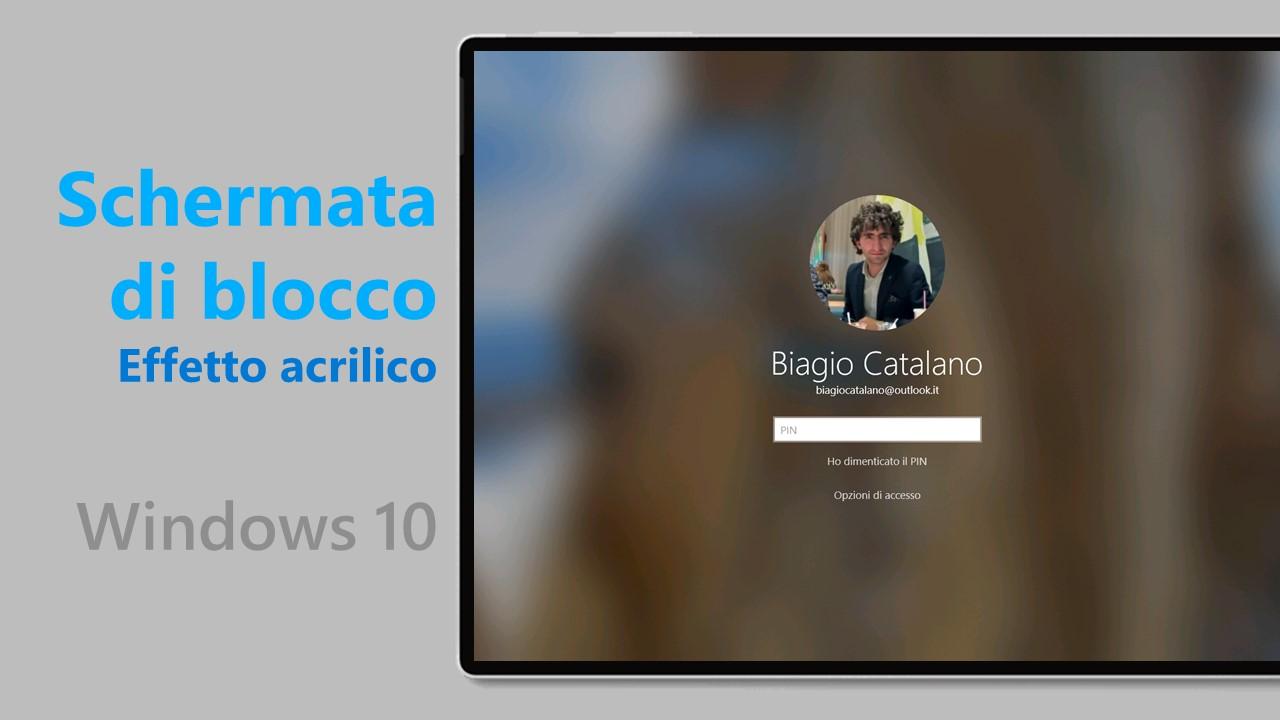 Acrilico - Schermata di blocco - Windows 10