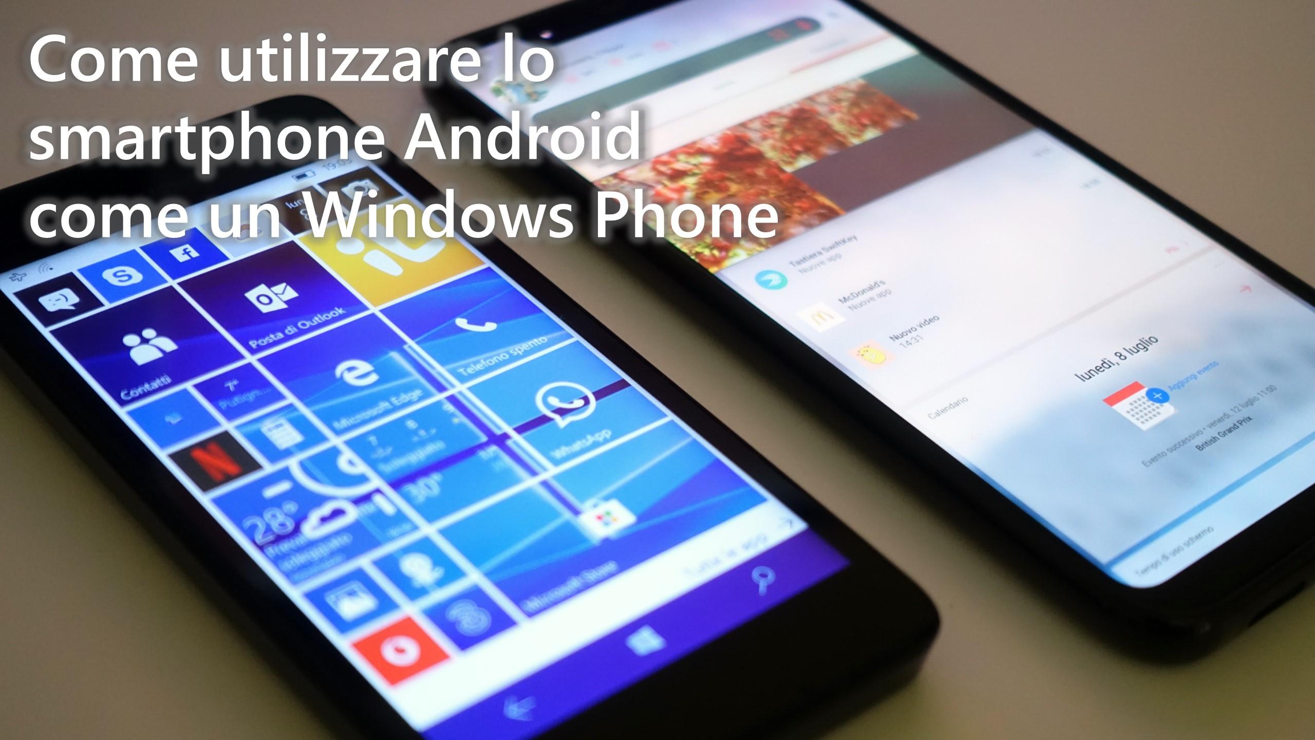 Come utilizzare lo smartphone Android come un Windows Phone