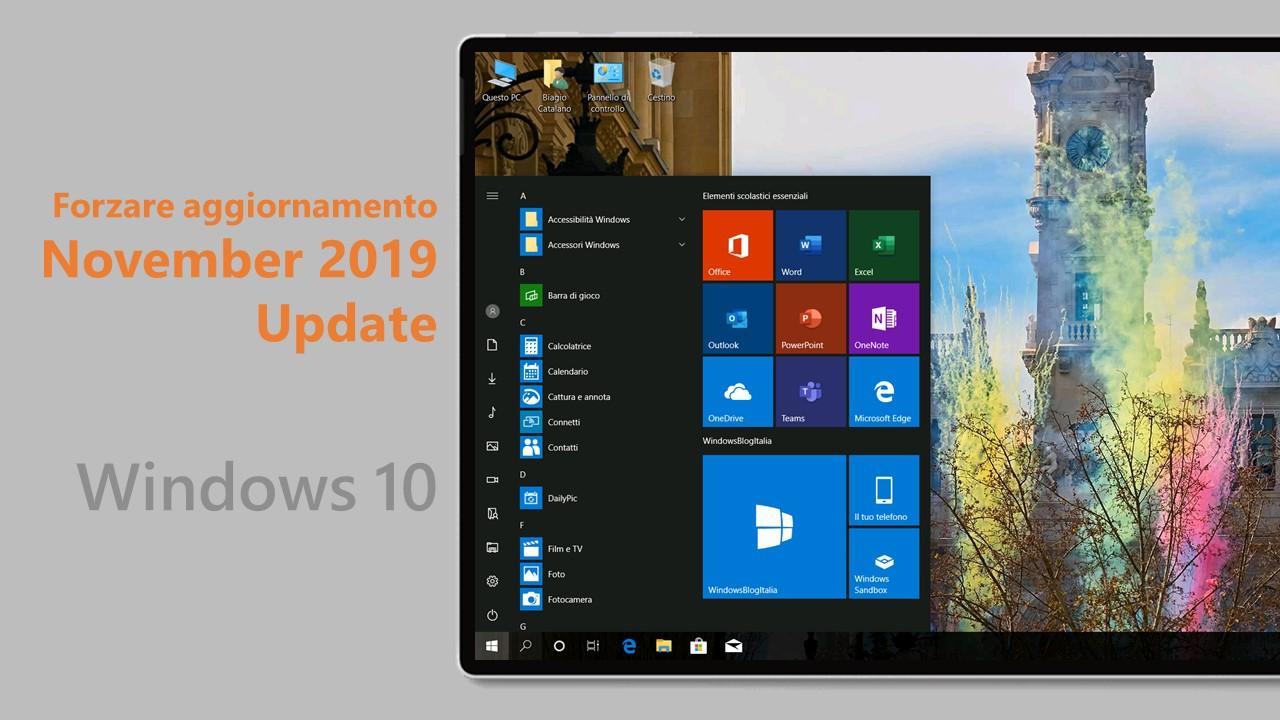 Windows 10 November 2019 Update - Forzare aggiornamento