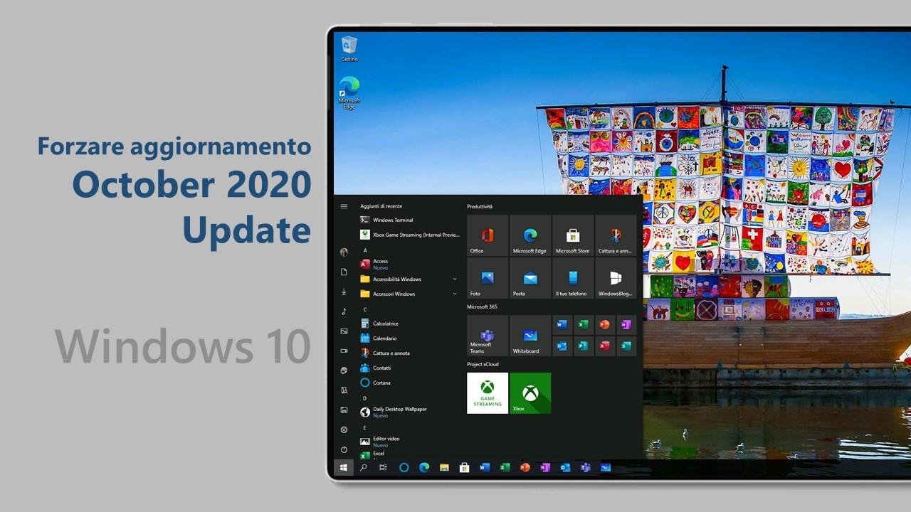 Windows 10 October 2020 Update - Forzare aggiornamento