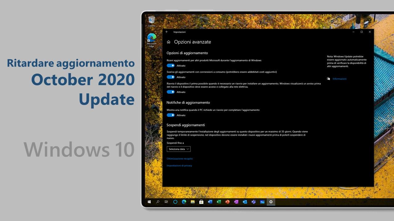 Windows 10 October 2020 Update - Ritardare aggiornamento