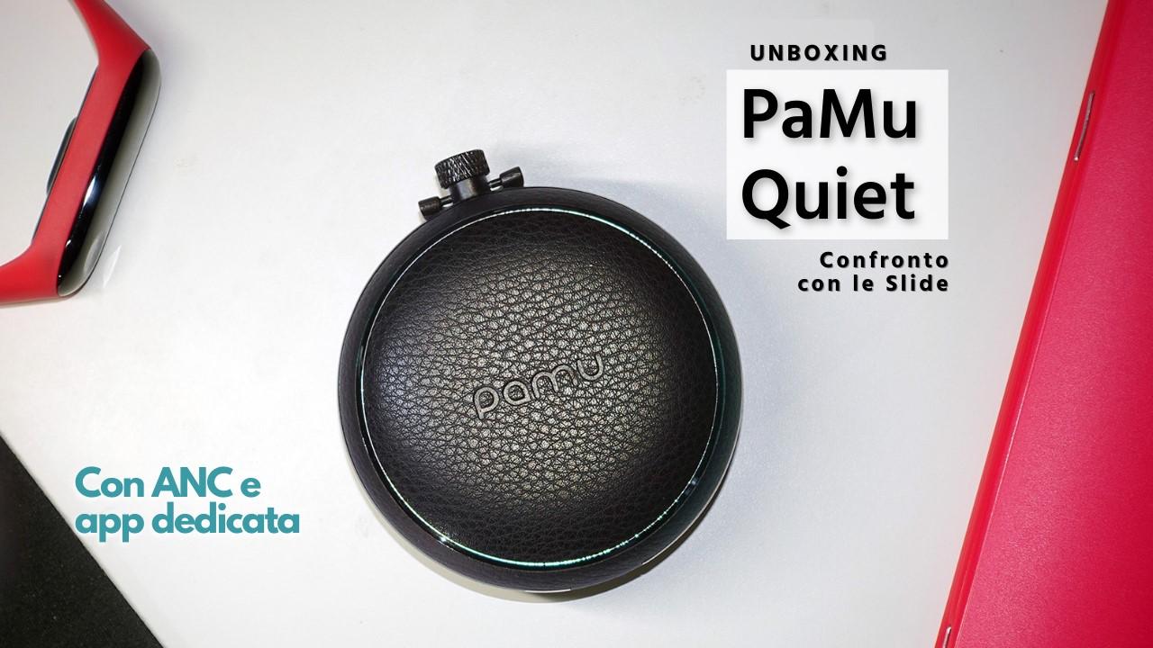 Unboxing PaMu Quiet e confronto con le Slide