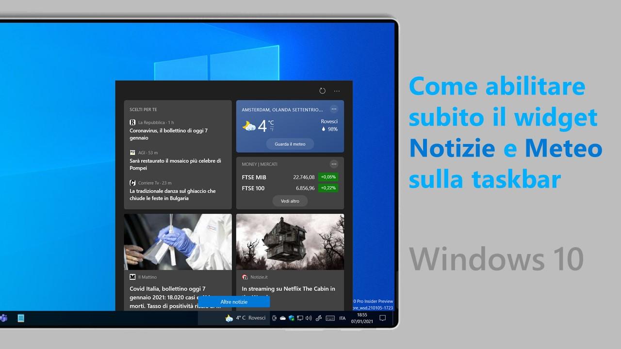 Come abilitare subito il widget Notizie e Meteo sulla taskbar di Windows 10
