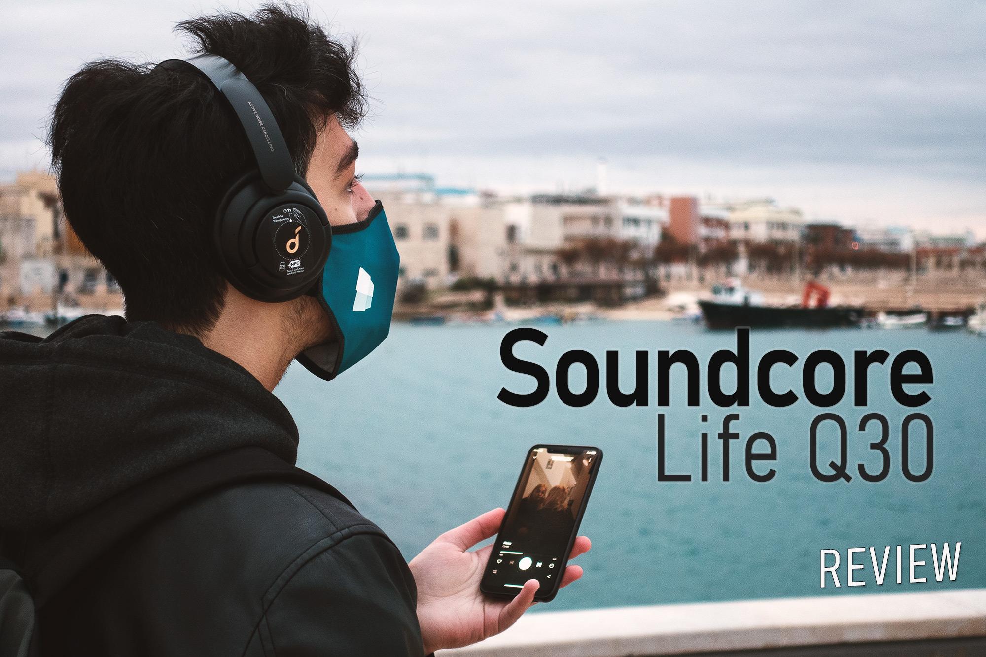 Soundcore Life Q30 - Recensione