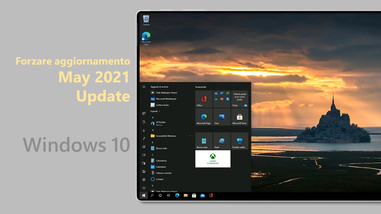Windows 10 May 2021 Update - Forzare aggiornamento