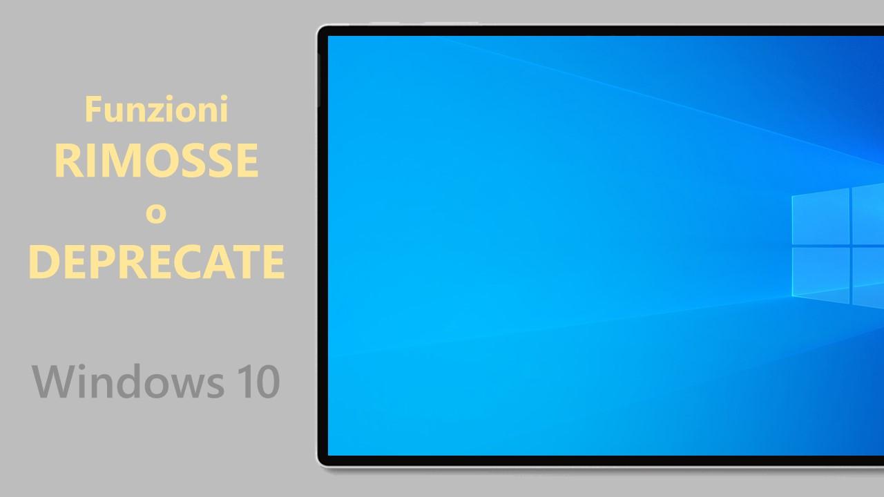 Windows 10 May 2021 Update - Funzioni rimosse o deprecate