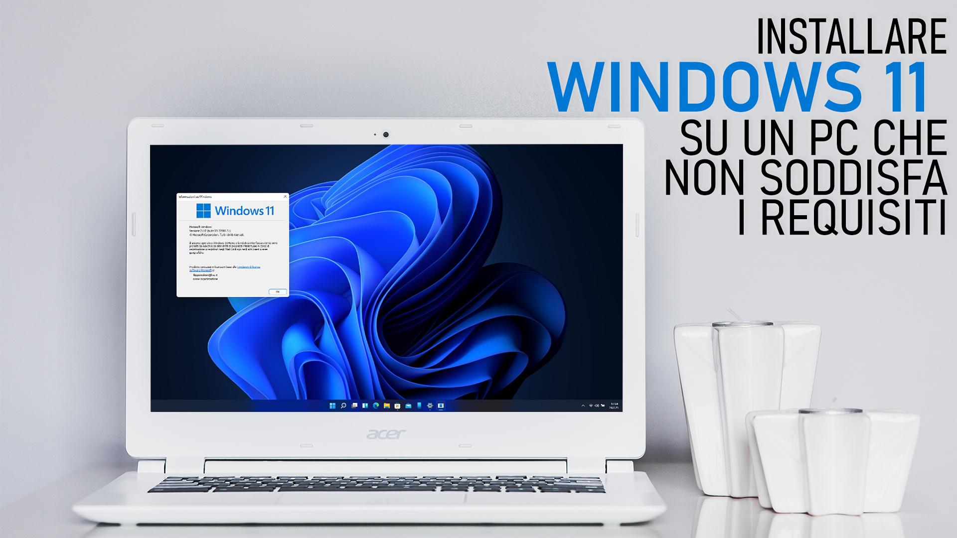 Come installare Windows 11 su un PC che non soddisfa i requisiti tecnici minimi di TPM e SecureBoot