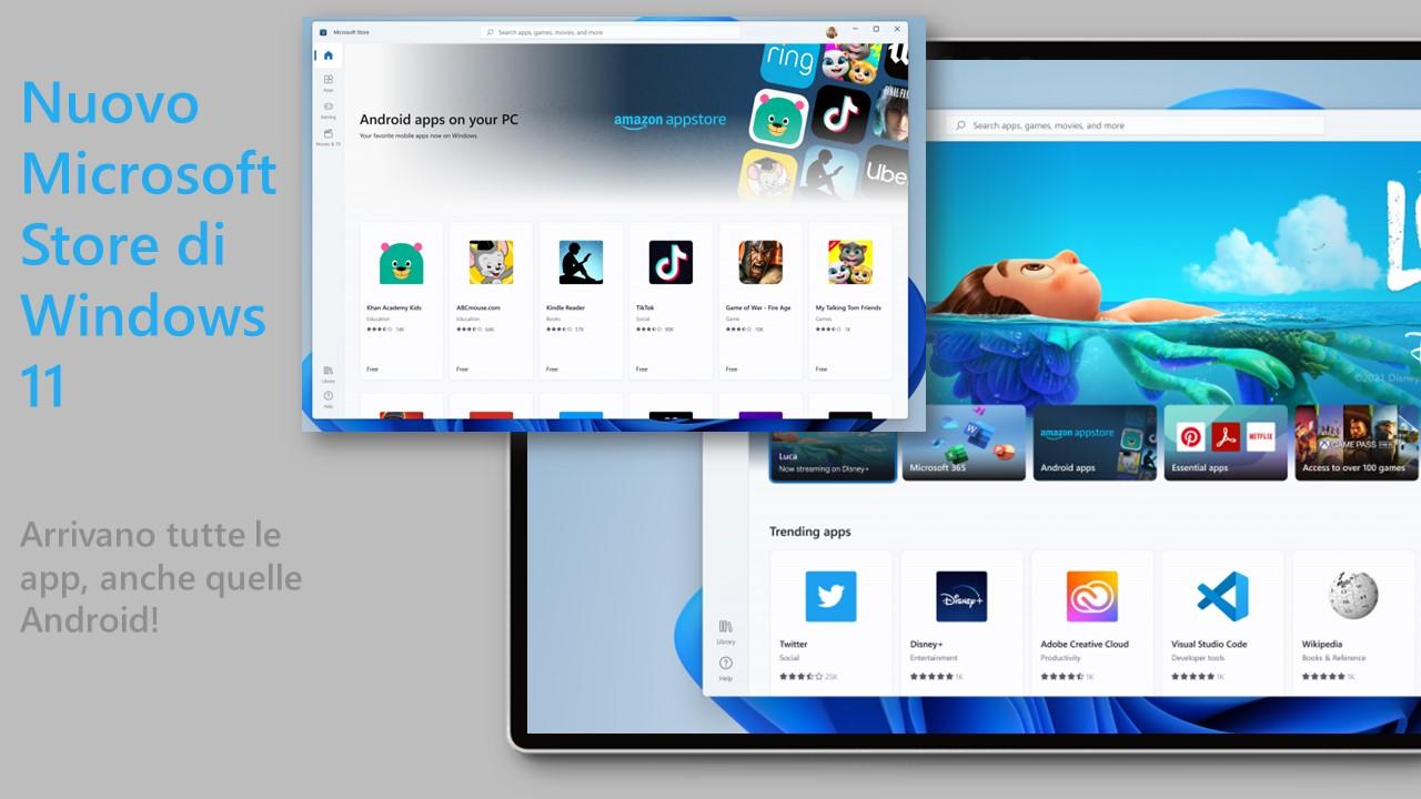 Nuovo Microsoft Store di Windows 11 - Arrivano tutte le app, anche quelle Android!