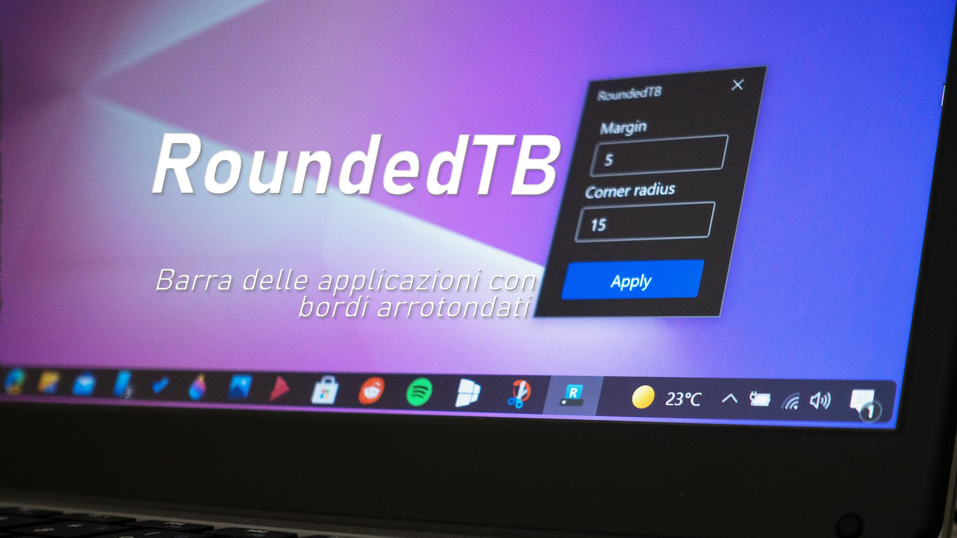 RoundedTB - Come avere la barra delle applicazioni di Windows con i bordi arrotondati