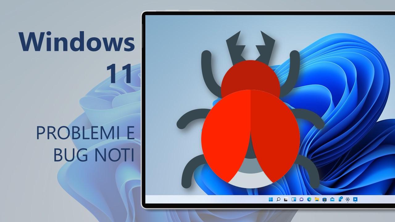 Windows 11 - Build 22000 - Bug e problemi noti
